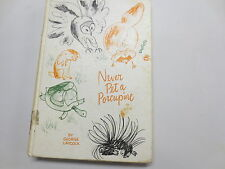 Never Pet a Porcupine by George Laycock vintage 1965 Groset & Dunlap hardcover