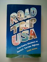 Road Trip Usa : Cross-Country Adventures on America's Two-Lane Highways by Jami…