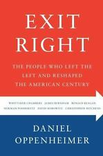 Exit Right: The People Who Left the Left and Reshaped the American Century, Oppe