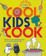 The Cool Kids Cookbook : Delicious Recipes and Fabulous Facts to Turn You...