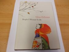 FIRST EDITION,First printing, Ochsner, Gina, People I Wanted to be (HBVG)