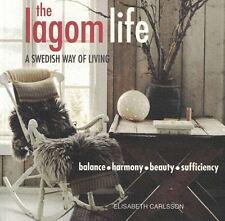 La vita LAGOM-uno stile di vita svedese by Elisabeth Carlsson NUOVO
