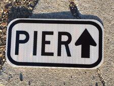 "Pier road sign 12""x6""- Unused Dot specs - traffic route highway fishing ocean"