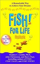 Fish! For Life: A Remarkable Way to Achieve Your Dreams - LikeNew - Lundin, Step