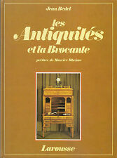 J. BEDEL: LES ANTIQUITES ET LA BROCANTE _LAROUSSE_ argenteria, armi, ceramiche..