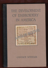 """1921 Candace Wheeler THE DEVELOPMENT OF EMBROIDERY IN AMERICA First """"Gift"""" Ed."""