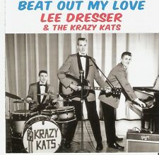 Lee Dresser & The Krazy Kats - Beat Out My Love CD (El Camino Real + 30 tracks)