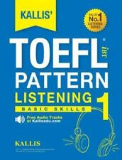 Kallis' TOEFL Ibt Pattern Listening 1: Basic Skills (College Test Prep 2016 + St