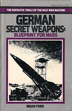 German Secret Weapons - Blueprint for Mars by Brian Ford
