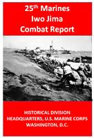 WW II USMC Marine Corps 25th Regiment Battle of Iwo Jima Combat History Book