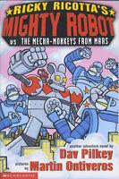 """AS NEW"" Ricky Ricotta's Mighty Robot vs the Mecha-Monkeys from Mars, Pilkey, Da"