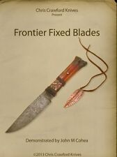Frontier Fixed Blades with John Cohea (DVD) / knifemaking /knives/bladesmithing