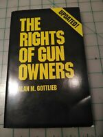 The Rights Of Gun Owners By Alan M. Gottlieb updated 1991