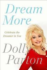 Dream More: Celebrate the Dreamer in You, Parton, Dolly, Very Good Book