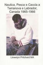 Nautica, Pesca e Caccia a Terranova e Labrador, Canada 1965-1966 Llewelyn...