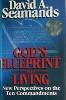 God's Blueprint for Living: New Perspectives on the Ten Commandments, Seamands,