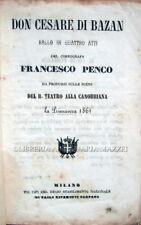 1861 PENCO, DON CESARE DI BAZAN. BALLO. BALLETTO LIBRETTI TEATRO ALLA CANOBBIANA