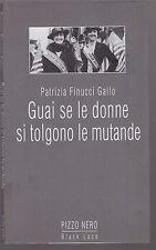 P.Finucci Gallo - GUAI SE LE DONNE SI TOLGONO LE MUTANDE -