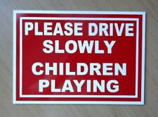 Please Drive Slowly Children Playing. Plastic Sign A3 Size 300 X 420mm.