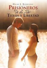 Prisioneros de la Vida : Tierra y Libertad by Oscar E. Rodríguez (2012,...