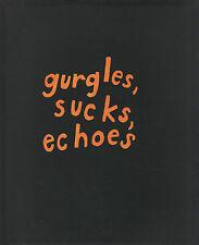 Roni HORN. Gurgles, Sucks, Echoes. Matthew Marks / Jablonka, 1995. E.O.