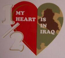 Window Bumper Sticker Military Half my Heart is in Iraq NEW Decal