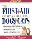 The First-Aid Companion for Dogs and Cats: What to Do Now, What to Do Later, ove