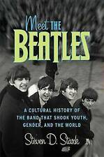USED (GD) Meet the Beatles: A Cultural History of the Band That Shook Youth, Gen