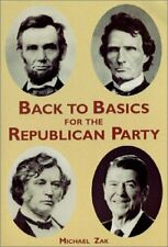 Back to Basics for the Republican Party, Third Edition by Michael Zak