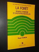 LA FORÊT SOURCE D'ÉNERGIE ET D'ACTIVITÉS NOUVELLES - Roger Dumon - 1980