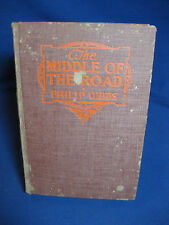 THE MIDDLE OF THE ROAD, Hard Cover, 1923, Philip Gibbs, Good Condition