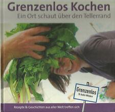 Grenzenlos Kochen - Ein Ort schaut über den Tellerrand Verein Grenzenlos 2010
