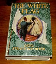 1923 First Edition WHITE FLAG Gene Stratton-Porter Hardcover/DJ Doubleday Page