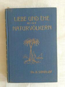 Dr. B. Schidlof: Liebe und Ehe bei den Naturvölkern, 1925
