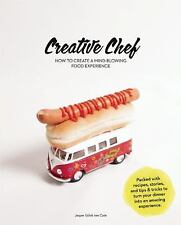 Creative Chef: How to Create a Mind-Blowing Food Experience: By Udink ten Cat...