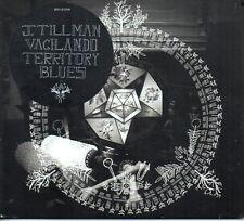 J. Tillman – Vacilando Territory Blues CD  2009 Gatefold