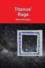 Titanus' Rage by Miles Monahan (Paperback, 2016)