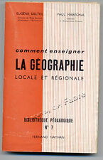 DELTEIL - MARÉCHAL, COMMENT ENSEIGNER LA GÉOGRAPHIE LOCALE ET RÉGIONALE