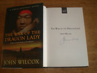 The War of the Dragon Lady,BY JOHN WILCOX,SIGNED COPY,FIRST EDITION H/B 2012