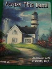 ACROSS THIS LAND V25 BY DOROTHY DENT 2000 OIL RURAL LANDSCAPES PAINT BOOK