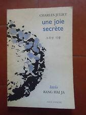 Charles JULIET  UNE JOIE SECRETE  Bang hai ja  2002 dédicace de l'auteur