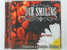 Die Smiling - Positive Lifestyle Centre - OZ Melbourne Rock CD
