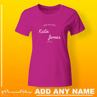 Save The Date  T Shirts Do Party Bride Personalised T-Shirt Ladies Custom