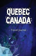 Quebec Canada Travel Journal : Lined Writing Notebook Journal for Quebec...