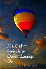 Na Calym Swiecie W Osiemdziesiat Dni : Around the World in 80 Days (Polish...