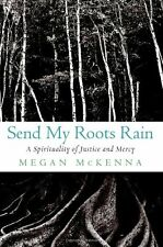 Send My Roots Rain: A Spirituality of Justice and