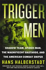 TRIGGER MEN: The American Combat Sniper by Hans Halberstadt 2008 HC 1Ed/1 IRAQ