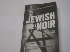 Jewish Noir: Contemporary Tales of Crime and Other Dark Deeds by Kenneth Wishnia