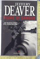 Fiume di Sangue  - J.Deaver - Sonzogno - 2007 - I Edizione