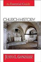 Abingdon Essential Guides: Church History : An Essential Guide by Justo L. Gonzá
